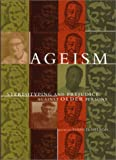 img - for Ageism: Stereotyping and Prejudice against Older Persons book / textbook / text book