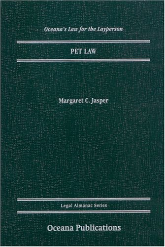 Pet Law (Oceana's Legal Almanacs: Law for the Layperson)