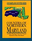 img - for Counties of Northern Maryland (Our Maryland Counties Series) book / textbook / text book