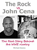 img - for The Rock vs. John Cena: The Unauthorized Real Story Behind The WWE Rivalry book / textbook / text book