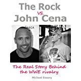 The Rock vs. John Cena: The Unauthorized Real Story Behind The WWE Rivalry ~ Michael Essany