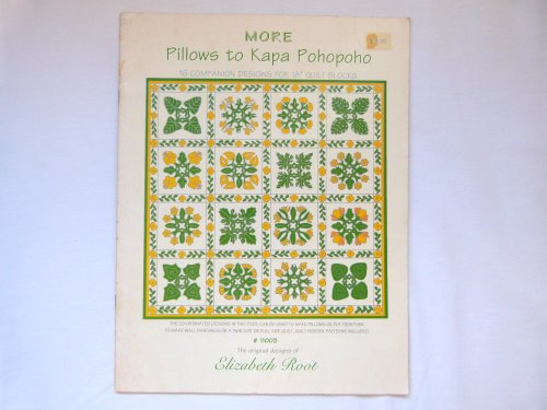 More Pillows to Kapa Pohopoho: 16 Companion Designs for 18