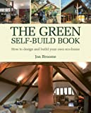 The Green Self-build Book: How to Design and Build Your Own Eco-home