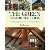 The Green Self-build Book: How to Design and Build Your Own Eco-homeby Jon Broome