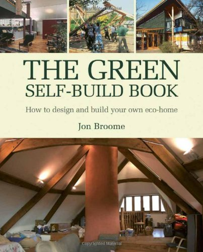 The Green Self-Build Book: How to Design and Build Your Own Eco-Home (Sustainable Building)