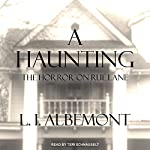 A Haunting: The Horror on Rue Lane | L. I. Albemont