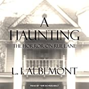 A Haunting: The Horror on Rue Lane | [L. I. Albemont]