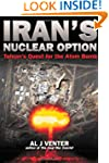 Iran's Nuclear Option: Tehran's Quest...