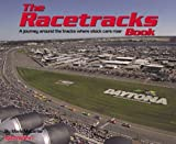 img - for The Racetracks Book : A Journey Across AMerica and Around the Tracks Where Stock Cars Roar book / textbook / text book