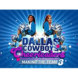 Dallas Cowboys Cheerleaders: Making The Team Season 6