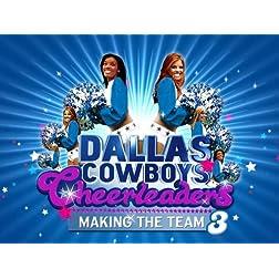 Dallas Cowboys Cheerleaders: Making The Team Season 6