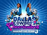 Dallas Cowboy's Cheerleaders: Making The Team: Dallas Cowboys Cheerleaders: Making the Team Season 3
