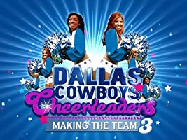 Dallas Cowboys Cheerleaders: Making the Team Season 3