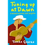 Tuning Up at Dawn: A Memoir of Music and Majorcaby Tom�s Graves