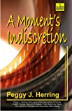 img - for A Moment's Indiscretion (Classic Reprint) book / textbook / text book
