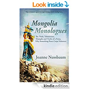 Mongolia Monologues: One Woman's Quest to Experience, Learn and Grow...