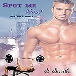 Spot Me Bro? | S. Smith