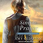 A Simple Prayer: Hearts of the Lancaster Grand Hotel, Book 4 | Amy Clipston