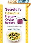Secrets To Delicious Pressure Cooker...