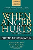 When Anger Hurts: Quieting the Storm Within, 2nd Edition