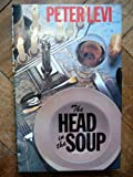 The head in the soup: A novel (0094628505) by Levi, Peter