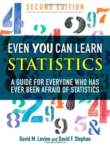 Even You Can Learn Statistics: A Guide for Everyone Who...
