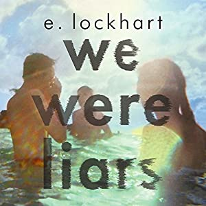 We Were Liars (       UNABRIDGED) by E. Lockhart Narrated by Ariadne Meyers