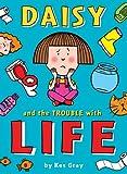 Kes Gray Daisy and the Trouble with Life (Daisy Fiction)