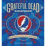 Grateful Dead Scrapbook: The Long, Strange Trip in Stories, Photos, and Memorabilia ~ Ben Fong-Torres