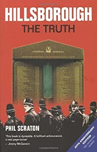 Hillsborough - The Truth of Scraton, Professor Phil on 02 April 2009 from Mainstream Publishing