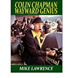 Colin Chapman: Wayward Genius Lawrence, Mike ( Author ) Jul-01-2012 Hardcover