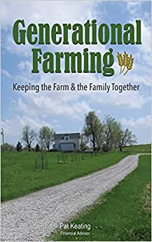 Generational Farming: Keeping The Farm & The Family Together