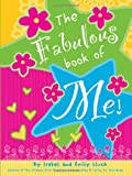 Fabulous Book of Me: The Ultimate Girls' Guide Journal & Keepsake That's All About You!