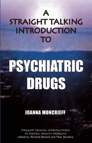 A Straight Talking Introduction to Psychiatric Drugs (Straight Talking Introductions)