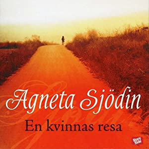 En kvinnans resa [One Woman's Journey] | [Agneta Sjödin]