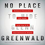 No Place to Hide: Edward Snowden, the NSA, and the U.S. Surveillance State | [Glenn Greenwald]