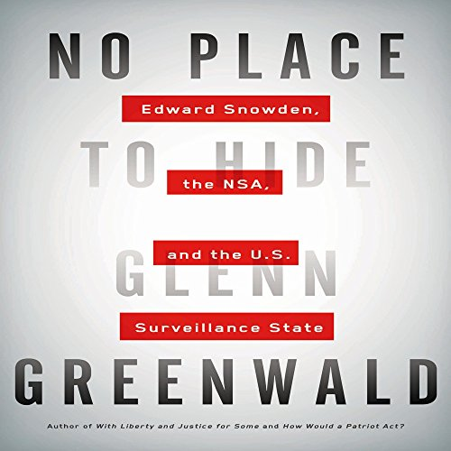 Pdf No Place to Hide: Edward Snowden, the NSA, and the U.S. Surveillance State by Audible Studios