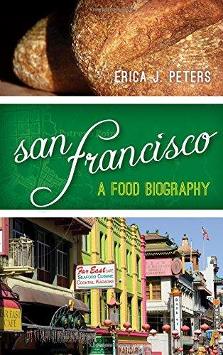 San Francisco: A Food Biography (Big City Food Biographies)