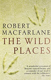 Book Review: The Wild Places, by Robert Macfarlane