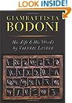 Giambattista Bodoni: His Life and His...