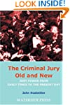 The Criminal Jury Old and New: Jury P...