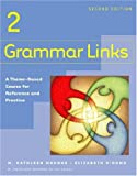 img - for Grammar Links 2: A Theme-Based Course for Reference and Practice, Second Edition book / textbook / text book