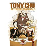 Tony Chu D�tective Caninibale T03 Croque mortpar Rob Guillory
