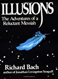 Illusions: The Adventures of a Reluctant Messiah (0385285019) by Richard Bach