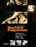 img - for Atlas of Surface Palpation: Anatomy of the Neck, Trunk, Upper and Lower Limbs, 2e (Netter Basic Science) book / textbook / text book