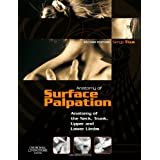 Atlas of Surface Palpation: Anatomy of the Neck, Trunk, Upper and Lower Limbs, 2e (Netter Basic Science)by Serge Tixa