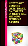 How To Get Genuine Likes, Share, G+,...