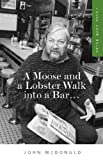 A Moose and a Lobster Walk into a Bar: Tales from Maine (English Edition)