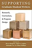 img - for Supporting Graduate Student Writers: Research, Curriculum, and Program Design book / textbook / text book