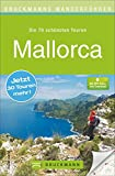 Wanderführer Mallorca: 70 Touren zum Wandern auf Mallorca - für jede Jahreszeit. Mit detaillierten Tourenbeschreibungen, Wanderkarten für jede Tour, ... zum Download. (Bruckmanns Wanderführer)